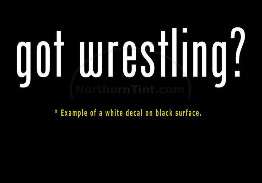 got wrestling? Vinyl wall art truck car decal sticker